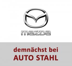 Mazda demnächst bei AUTO STAHL