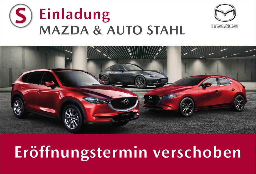 Mazda Eröffnungstermin verschoben. AUTO STAHL in Wien 21, Prager Straße 278, 1210 Wien