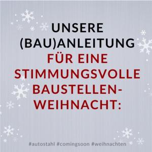 AUTO STAHL Coming Soon Newsleintrag Baustellenweihnacht am 22.12.2020